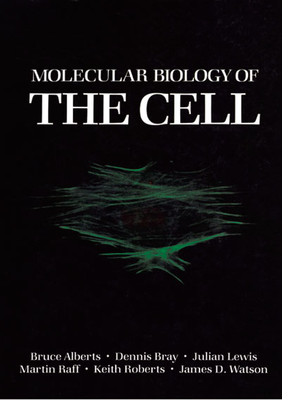 Molecular Biology of the Cell, 1st Edition